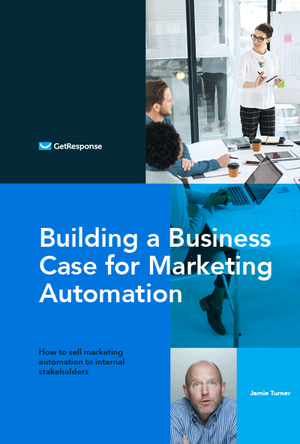Building a Business Case for Marketing Automation