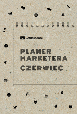 Planer Marketera – czerwiec 2020