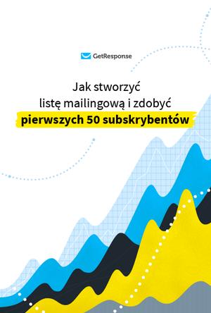Jak stworzyć listę mailingową i zdobyć pierwszych 50 subskrybentów