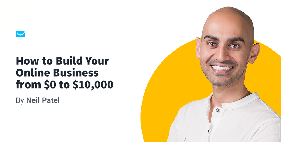 New Ebook by Neil Patel: How to Build Your Online Business from $0 to $10,000